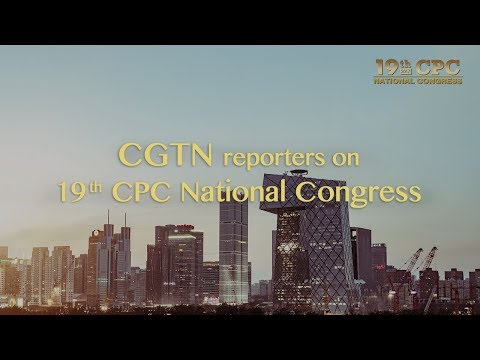live cgtn reporters on 19th cpc